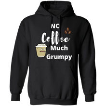 Load image into Gallery viewer, No Coffee Much Grumpy Hoodie