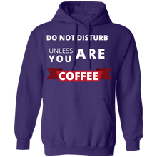 Load image into Gallery viewer, Do Not Disturb Unless You Are Coffee - Hoodie