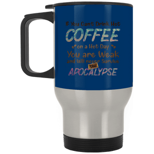 If You Can't Drink Hot Coffee Stainless Travel Mug