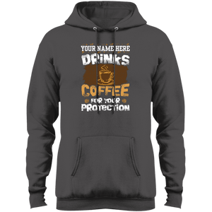 Drink Coffee for Your Protection Pullover Hoodie