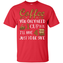 Load image into Gallery viewer, 4 Cups to be Safe  T-Shirt