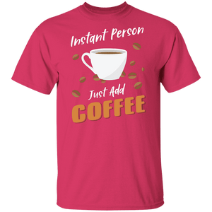 Instant Person Just Add Coffee Shirt