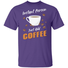 Load image into Gallery viewer, Instant Person Just Add Coffee Shirt