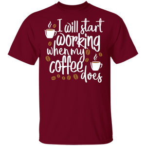 I Will Start Working When My Coffee Does Shirt
