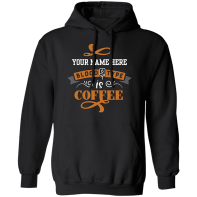 Your Name Blood Type is Coffee Hoodie