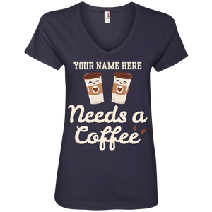 (Your Name) Needs a Coffee Women