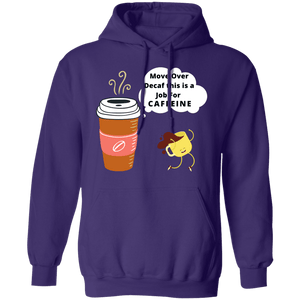 Move Over Decaf Hoodie
