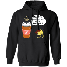Load image into Gallery viewer, Move Over Decaf Hoodie