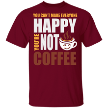 Load image into Gallery viewer, You Can't Make Everyone Happy You're Not Coffee Shirt