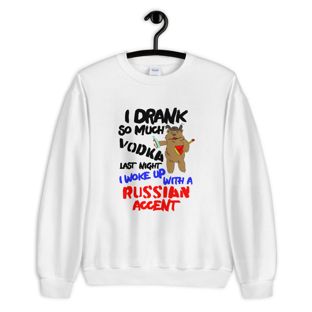 I Drank so Much Vodka Last Night I Woke up with a Russian Accent