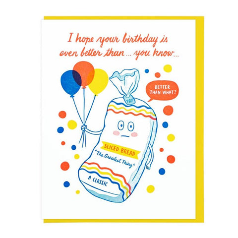 Top 7 Funny Humor Filled Birthday Greeting Card Round Up_sliced bread