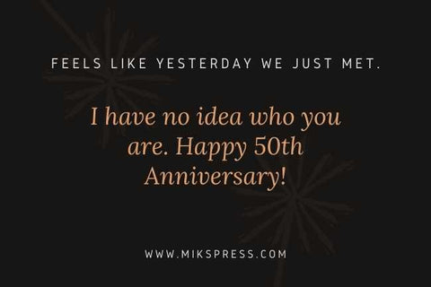 Funny 50th Anniversary Quotes to write in card