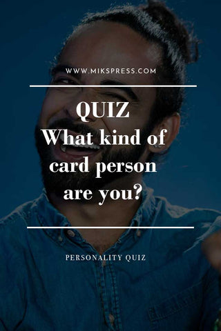 """What kind of card person are you?"" Quiz - Gets to the heart of your identity really_mikspress"
