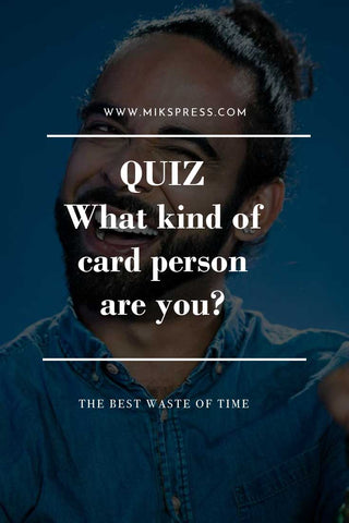 """What kind of card person are you?"" Quiz - Gets to the heart of your identity really"
