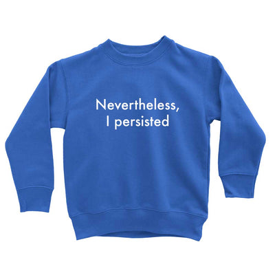 Nevertheless she persisted sweatshirt for kids rendition in blue
