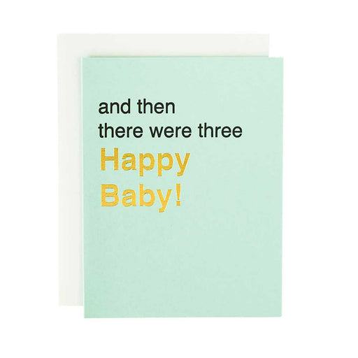 Modern minimal cheeky baby greeting card with text And then there were three (Happy Baby) in mint green.