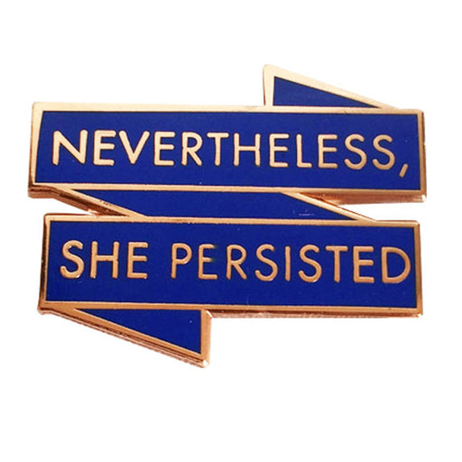 Nevertheless she persisted pin white background
