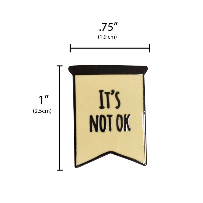 Funny Its Not Ok pin measurement
