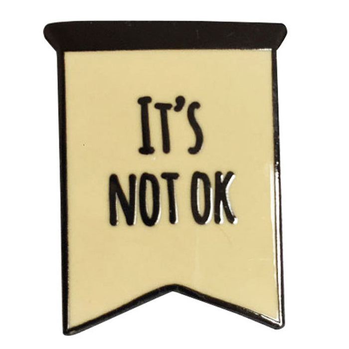 Funny Its Not Ok pin white background