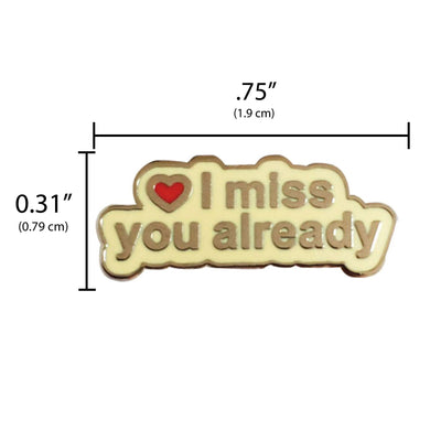 Long Distance Enamel Pin, Moving Gift - I Miss You Already