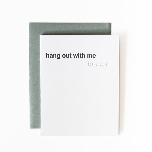 Modern minimal love greeting card with text Hang out with me (forever) in white.