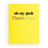 Modern minimal cheerful thank you greeting card with text oh my gosh (Thank You!) in bright yellow.