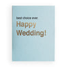 Modern minimal funny wedding greeting card with text Best choice ever. (Happy Wedding) in white.