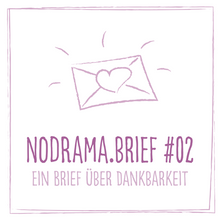 Laden Sie das Bild in den Galerie-Viewer, Nodrama.Brief #02 - Dankbarkeit