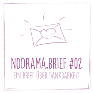 Nodrama.Brief #02 - Dankbarkeit