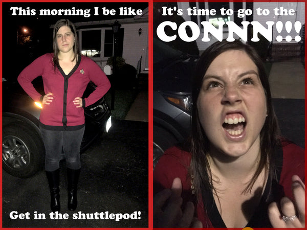 Kayleigha in a Picardigan sweater with text reading: Get in the shuttlepod. It's time to go to the CONNN!!!!
