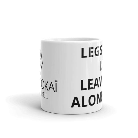 Moolokai Apparel (Legs Day Is Leave Me Alone Day!) Mug