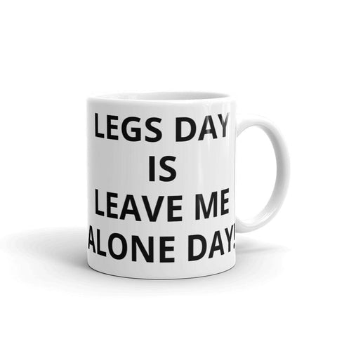 Moolokai Apparel (Legs Day Is Leave Me Alone Day!) Mug-Custom-Moolokai Apparel-Moolokai Apparel