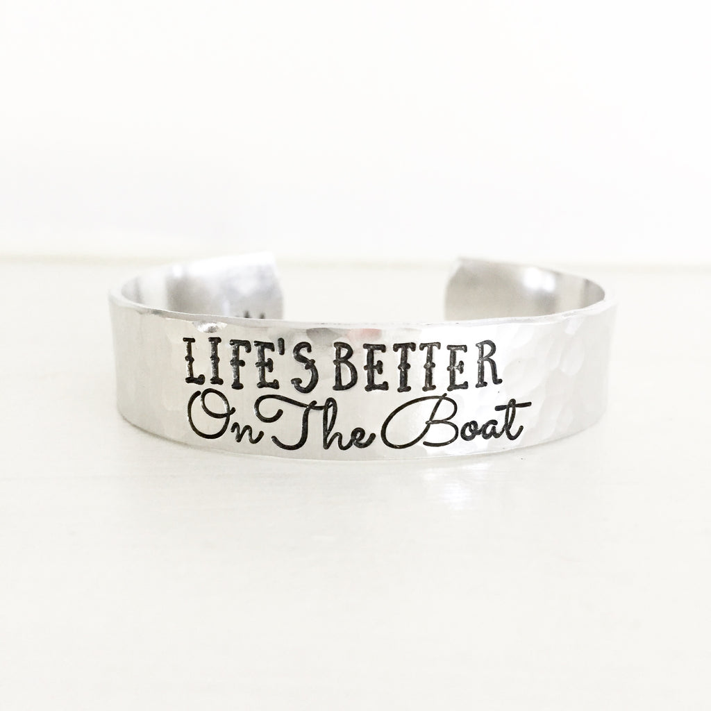 Life's Better On The Boat Cuff