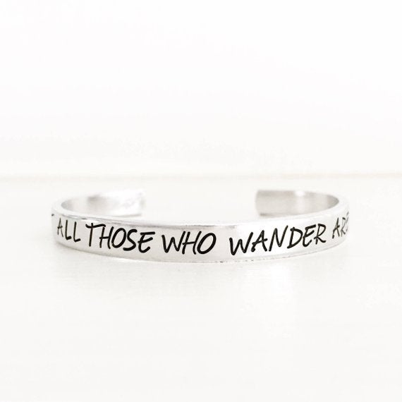 Not All Those Who Wander Are Lost Cuff