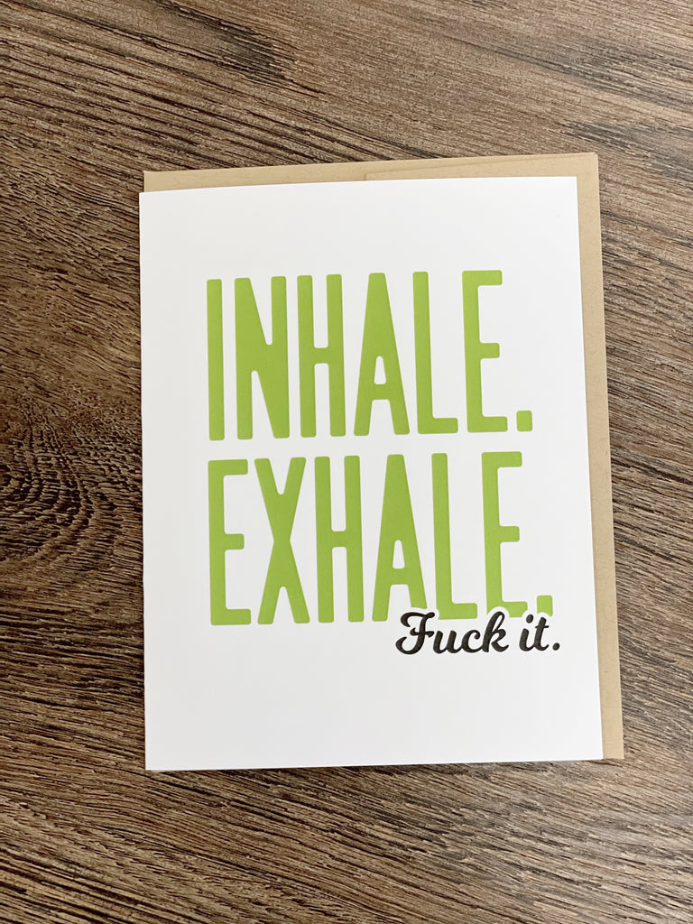 Inhale. Exhale. F It. Card