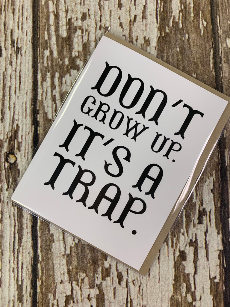 Don't grow up Card