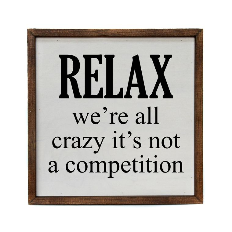 Relax We're All Crazy Wooden Sign