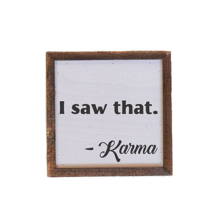 I Saw That-Karma Sign