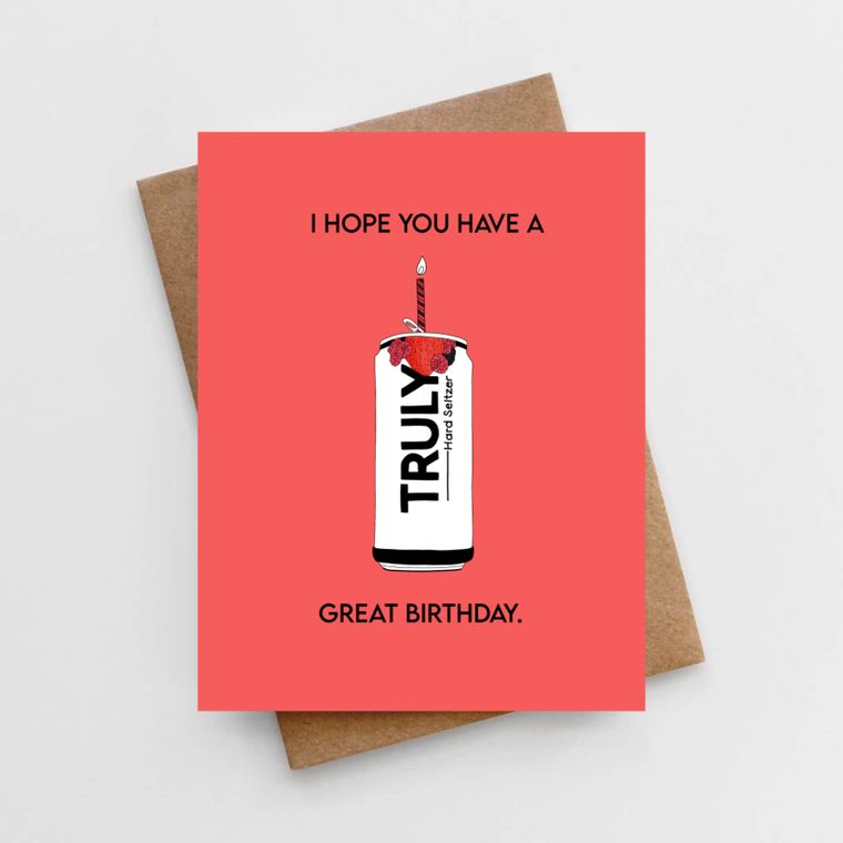 I Hope You Have A Truly Great Birthday Card