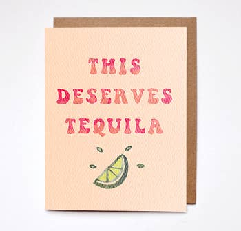 This Deserves Tequila Card - BOMSHELL BOUTIQUE