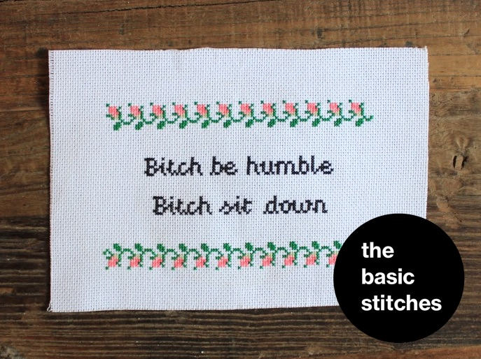 Cross Stitch Kit - Bitch be humble. Bitch sit down.