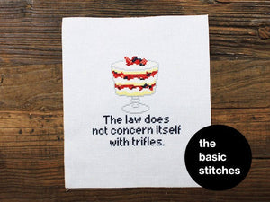 Cross Stitch Kit - The law does not concern itself with trifles