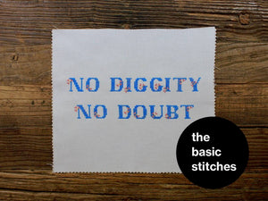 Cross Stitch Pattern - No diggity no doubt
