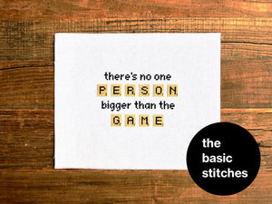 Cross Stitch Kit - there's no one person bigger than the game