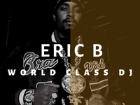 World Class DJ Eric B of the famed duo Eric B & Rakim