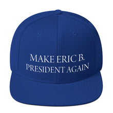 Load image into Gallery viewer, MAKE ERIC B PRESIDENT AGAIN  - Snapback Hat - NAVY BLUE