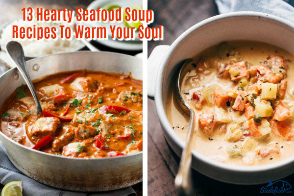 13 Hearty Seafood Soup Recipes To Warm Your Soul