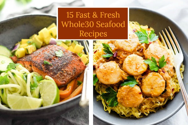 15 Fast & Fresh Whole30 Seafood Recipes