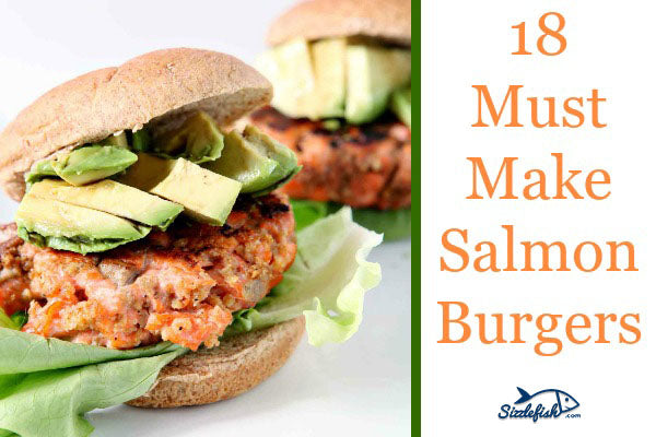 18 Must Make Salmon Burgers