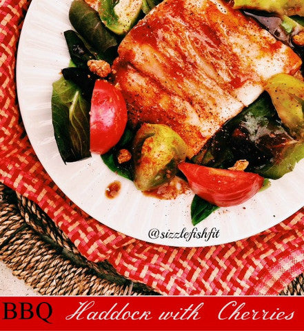 BBQ Haddock with Cherries  (reducing inflammation)